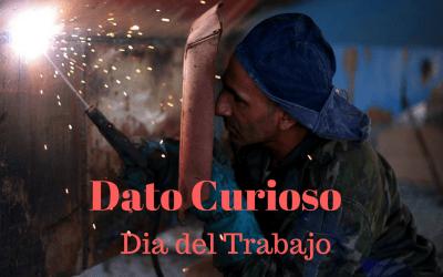 Dato Curioso: Día del Trabajo